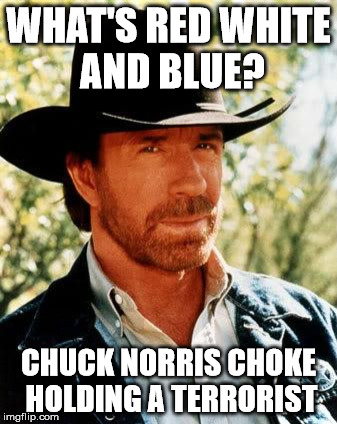 Chuck Norris Meme | WHAT'S RED WHITE AND BLUE? CHUCK NORRIS CHOKE HOLDING A TERRORIST | image tagged in chuck norris | made w/ Imgflip meme maker