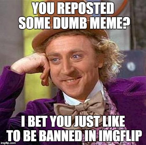 n5kgr life as a moderator imgflip,Moderator Meme
