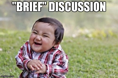 "Evil Toddler Meme | ""BRIEF"" DISCUSSION 