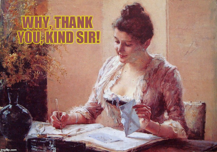 Thank You, Kind Sir | WHY, THANK YOU, KIND SIR! | image tagged in old-fashioned thank yous,vince vance,thank you letters,thank you,thank you notes,letter writing | made w/ Imgflip meme maker