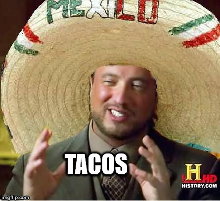 TACOS | image tagged in tacos | made w/ Imgflip meme maker