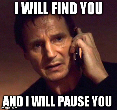 When you have to look for one of those annoying autoplay video ads with sound | I WILL FIND YOU AND I WILL PAUSE YOU | image tagged in liam neeson taken | made w/ Imgflip meme maker
