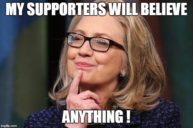 Hillary 2016 Meme Funny : God are they stupid imgflip