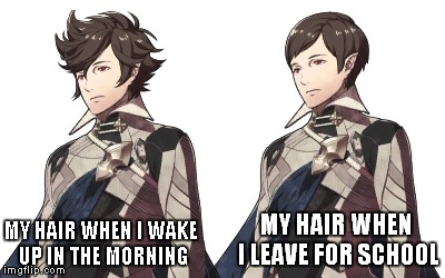 Fire Emblem Fates avatars | MY HAIR WHEN I LEAVE FOR SCHOOL MY HAIR WHEN I WAKE UP IN THE MORNING | image tagged in fire emblem,fates,avatar,anime,school | made w/ Imgflip meme maker
