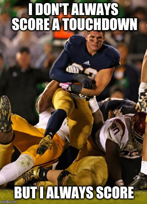 Photogenic College Football Player | I DON'T ALWAYS SCORE A TOUCHDOWN BUT I ALWAYS SCORE | image tagged in memes,photogenic college football player | made w/ Imgflip meme maker