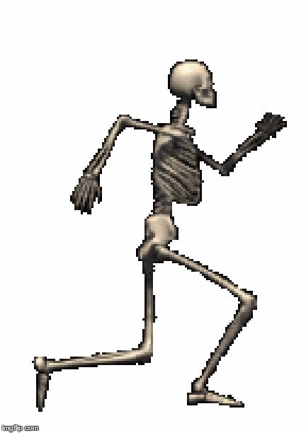 ` | image tagged in spooky skeleton walk | made w/ Imgflip meme maker