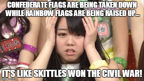 Skittles Wins! | CONFEDERATE FLAGS ARE BEING TAKEN DOWN WHILE RAINBOW FLAGS ARE BEING RAISED UP... IT'S LIKE SKITTLES WON THE CIVIL WAR! | image tagged in memes,minegishi minami,confederate flag,rainbow flag,skittles,civil war | made w/ Imgflip meme maker