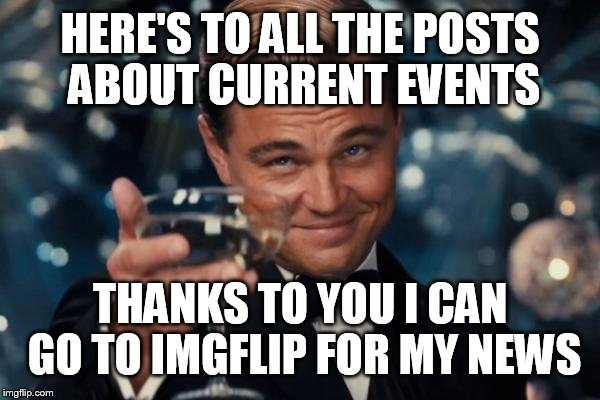 Funny Memes About Current Events : You the real mvps imgflip