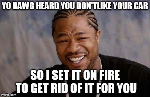 Setting car on fire meme 13