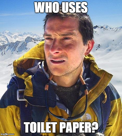 WHO USES TOILET PAPER? | made w/ Imgflip meme maker