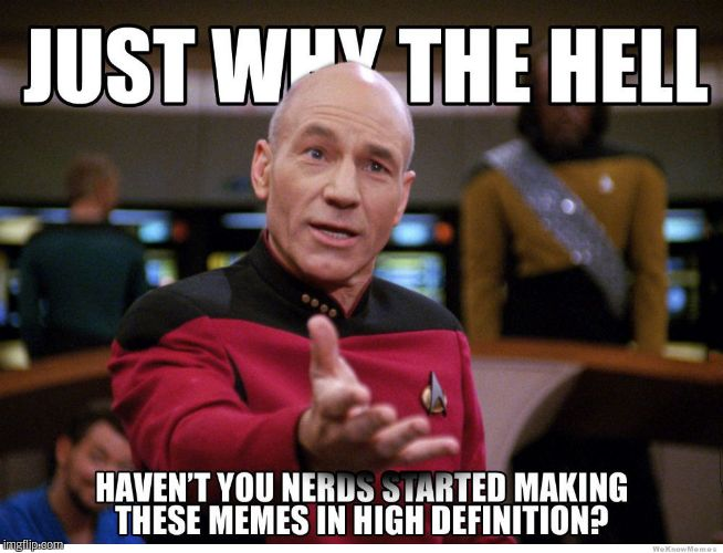HD memes?  | . | image tagged in f,memes,picard wtf | made w/ Imgflip meme maker