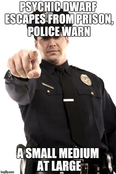 Funny Police Wife Meme : Police imgflip