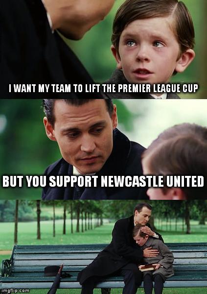 Funny Newcastle Meme : Finding neverland meme imgflip
