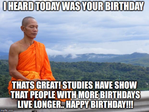 nqvl1 tibetan monk meme generator imgflip,Today Is Your Birthday Meme