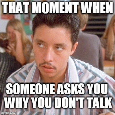 Vote for Pedro | THAT MOMENT WHEN SOMEONE ASKS YOU WHY YOU DON'T TALK | image tagged in introvert,napolean dynamite | made w/ Imgflip meme maker