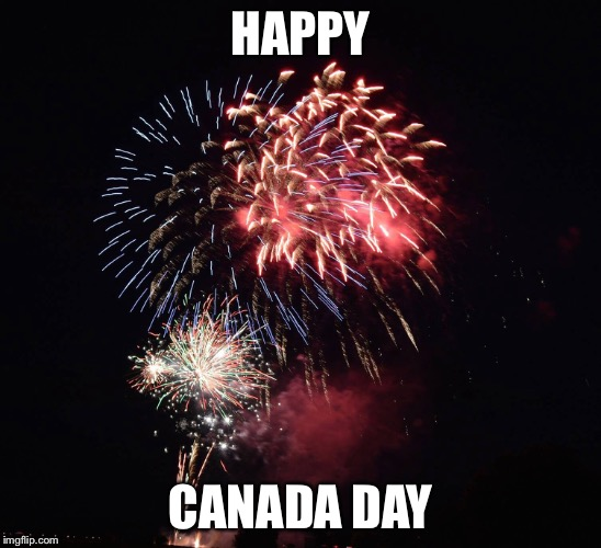 HAPPY CANADA DAY | made w/ Imgflip meme maker