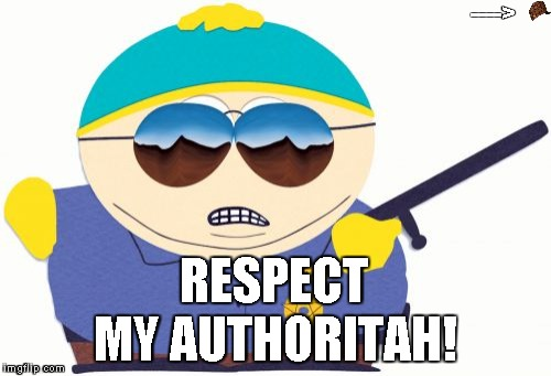 Officer Cartman | RESPECT MY AUTHORITAH! ----> | image tagged in memes,officer cartman,scumbag | made w/ Imgflip meme maker