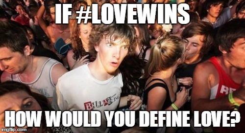if love wins, how would you define love