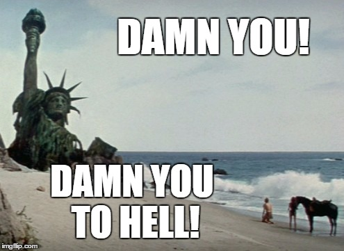 Damn you to hell! | DAMN YOU! DAMN YOU TO HELL! | image tagged in damn you | made w/ Imgflip meme maker