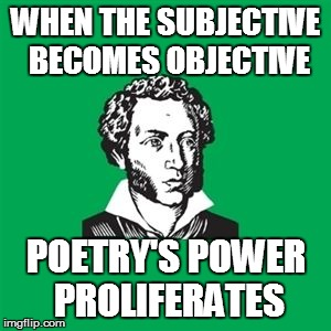 THE REASONING OF THE RHYME | WHEN THE SUBJECTIVE BECOMES OBJECTIVE POETRY'S POWER PROLIFERATES | image tagged in typical poet man,poetry,subjective,objective | made w/ Imgflip meme maker