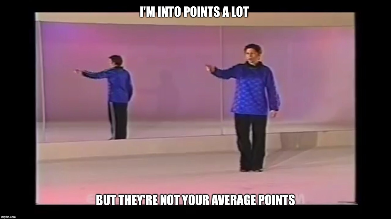 hip hop pointing | I'M INTO POINTS A LOT BUT THEY'RE NOTYOUR AVERAGE POINTS | image tagged in hip hop | made w/ Imgflip meme maker