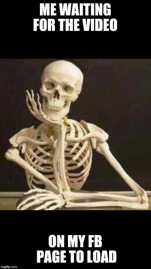 o270b skeleton waiting memes imgflip
