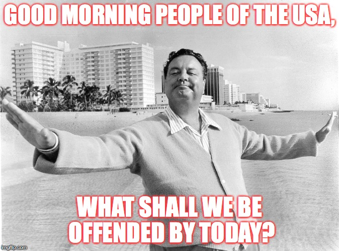 Image result for jackie gleason america what offends you today