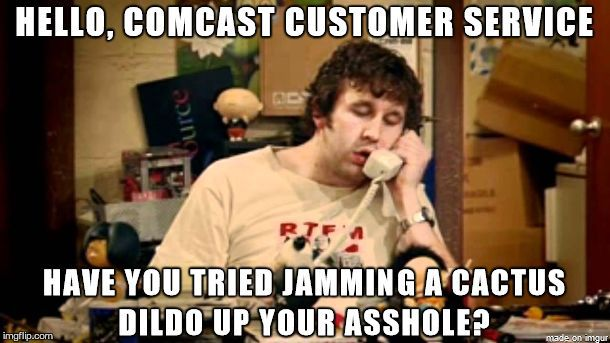 o2ui6 aint nobody got time for that meme imgflip,Comcast Memes