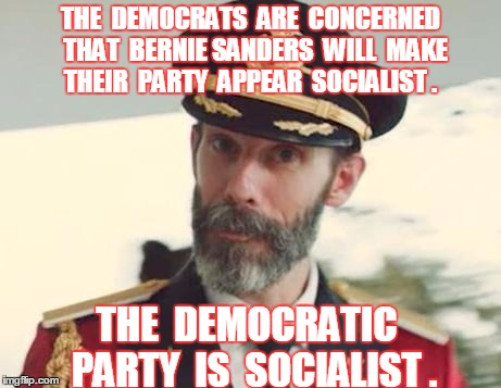 Captain Obvious | THE  DEMOCRATS  ARE  CONCERNED  THAT  BERNIE SANDERS  WILL  MAKE THEIR  PARTY  APPEAR  SOCIALIST . THE  DEMOCRATIC  PARTY  IS  SOCIALIST . | image tagged in captain obvious,memes,bernie sanders,political,election 2016,road to whitehouse campaine | made w/ Imgflip meme maker
