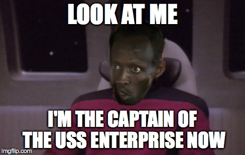 Any Ship, Any Time | LOOK AT ME I'M THE CAPTAIN OF THE USS ENTERPRISE NOW | image tagged in look at me,captain phillips - i'm the captain now | made w/ Imgflip meme maker