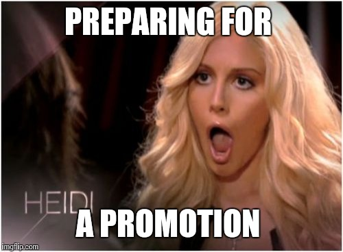 So Much Drama | PREPARING FOR A PROMOTION | image tagged in memes,so much drama | made w/ Imgflip meme maker