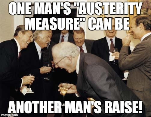 "BE CAREFUL WITH TRANSLATIONS! | ONE MAN'S ""AUSTERITY MEASURE"" CAN BE ANOTHER MAN'S RAISE! 