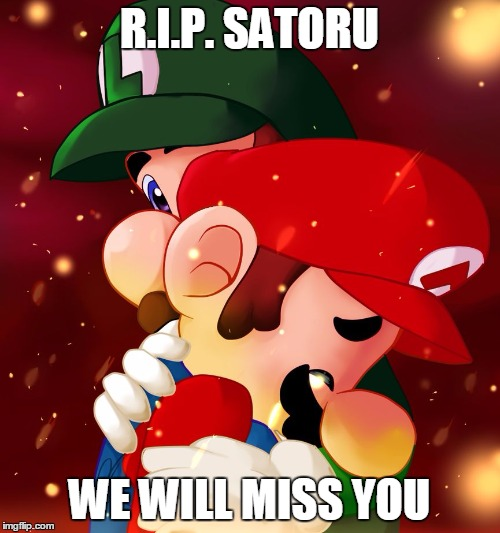 R.I.P. SATORU WE WILL MISS YOU | image tagged in crying bros | made w/ Imgflip meme maker