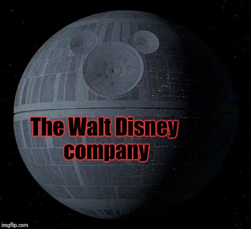 Dark side of Disney | The Walt Disney company | image tagged in death star | made w/ Imgflip meme maker