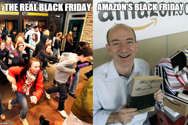 Prime Day Fail | THE REAL BLACK FRIDAY AMAZON'S BLACK FRIDAY | image tagged in prime day,amazon | made w/ Imgflip meme maker