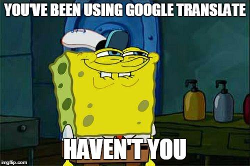 Image result for google translate meme