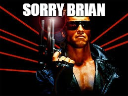 SORRY BRIAN | made w/ Imgflip meme maker