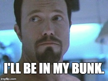 I'll be in my bunk | I'LL BE IN MY BUNK. | image tagged in jayne cobb,memes,firefly | made w/ Imgflip meme maker