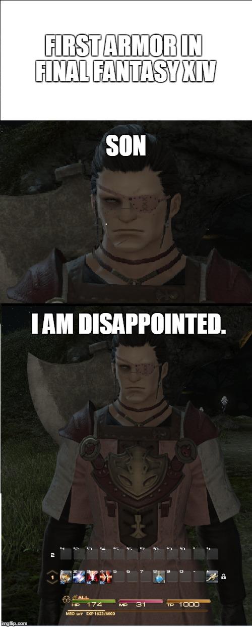 og1hy final fantasy xiv imgflip,Son I Am Disappoint Meme Generator
