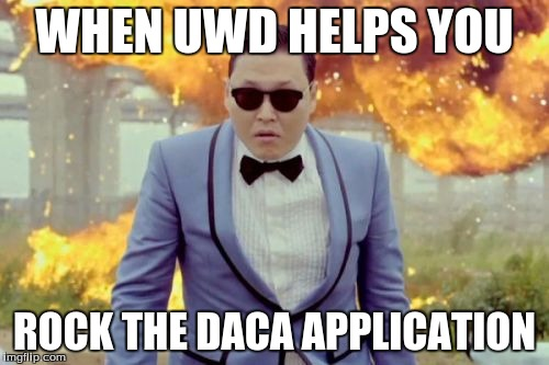 Gangnam Style PSY | WHEN UWD HELPS YOU ROCK THE DACA APPLICATION | image tagged in memes,gangnam style psy | made w/ Imgflip meme maker