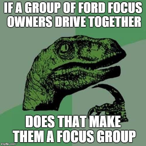 ojy8c philosoraptor meme imgflip,Ford Focus Meme
