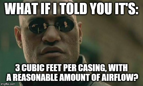 Matrix Morpheus Meme | WHAT IF I TOLD YOU IT'S: 3 CUBIC FEET PER CASING, WITH A REASONABLE AMOUNT OF AIRFLOW? | image tagged in memes,matrix morpheus | made w/ Imgflip meme maker