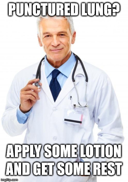 Thanks WebMD | PUNCTURED LUNG? APPLY SOME LOTION AND GET SOME REST | image tagged in doc,doctor,webmd,symptom | made w/ Imgflip meme maker