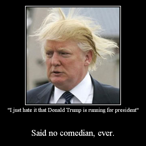 """I just hate it that Donald Trump is running for president"" 