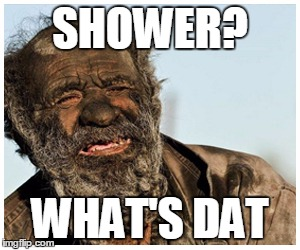 You need a shower | SHOWER? WHAT'S DAT | image tagged in haji-amou | made w/ Imgflip meme maker