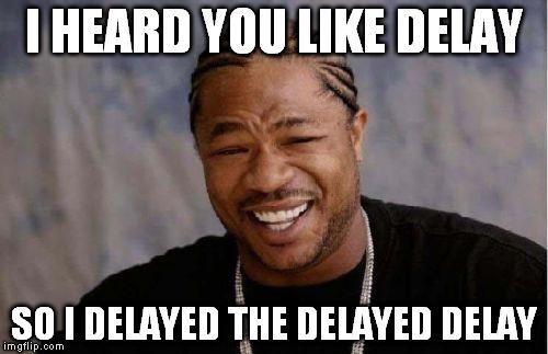 Znalezione obrazy dla zapytania delay meme