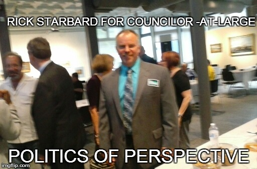 MOVING FORWARD WHILE STAYING GROUNDED | RICK STARBARD FOR COUNCILOR -AT-LARGE POLITICS OF PERSPECTIVE | image tagged in politics | made w/ Imgflip meme maker