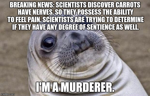 Awkward Moment Sealion Meme | BREAKING NEWS: SCIENTISTS DISCOVER CARROTS HAVE NERVES, SO THEY POSSESS THE ABILITY TO FEEL PAIN. SCIENTISTS ARE TRYING TO DETERMINE IF THEY | image tagged in memes,awkward moment sealion | made w/ Imgflip meme maker