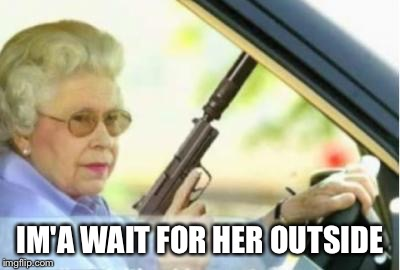 IM'A WAIT FOR HER OUTSIDE | made w/ Imgflip meme maker