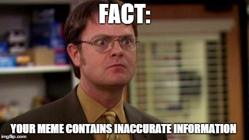 Fact Your Meme Contains Inaccurate Information Image Tagged In The Office Funny
